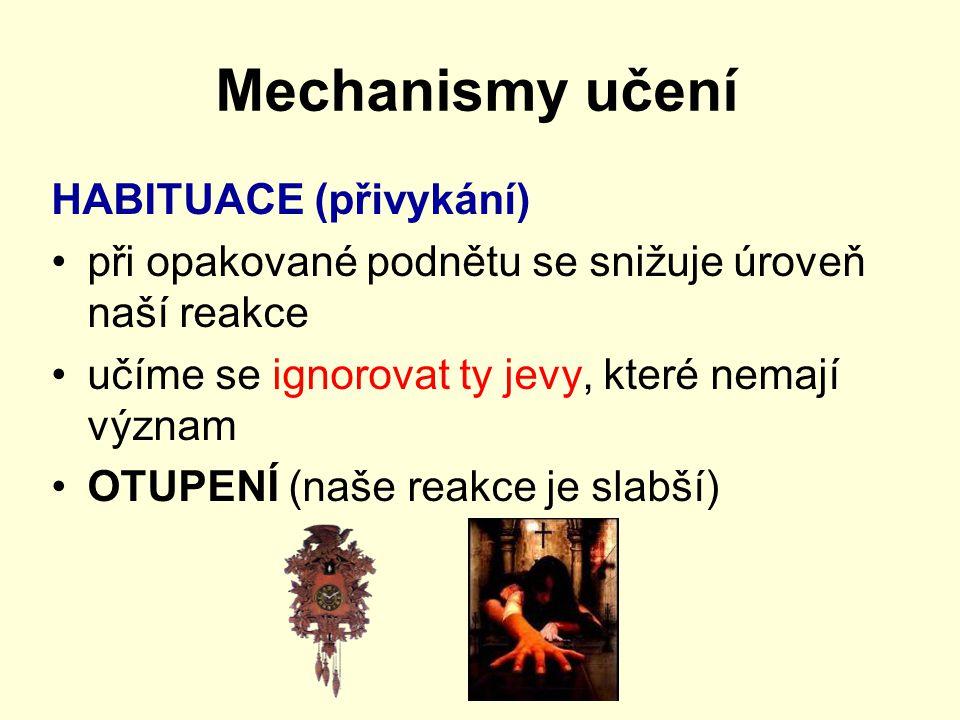 Mechanismy učení HABITUACE (přivykání)