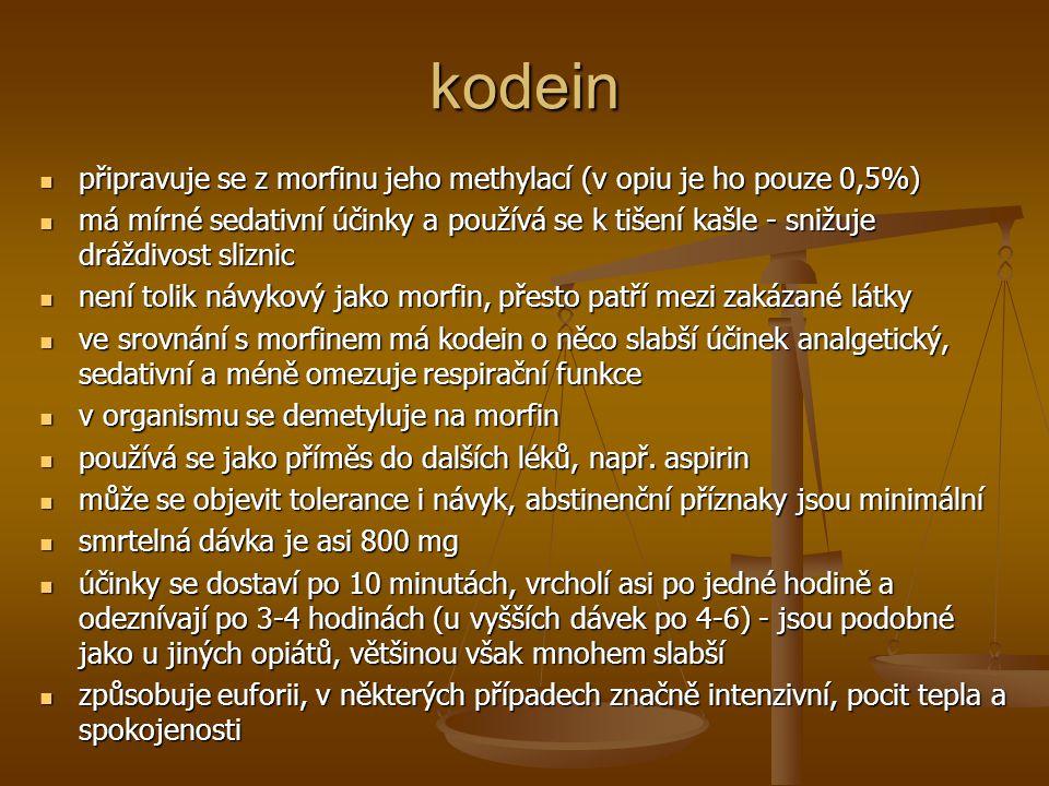 kodein připravuje se z morfinu jeho methylací (v opiu je ho pouze 0,5%)