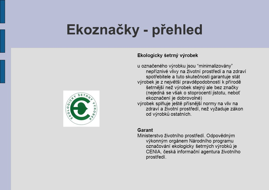 Ekoznačky - přehled Ekologicky šetrný výrobek