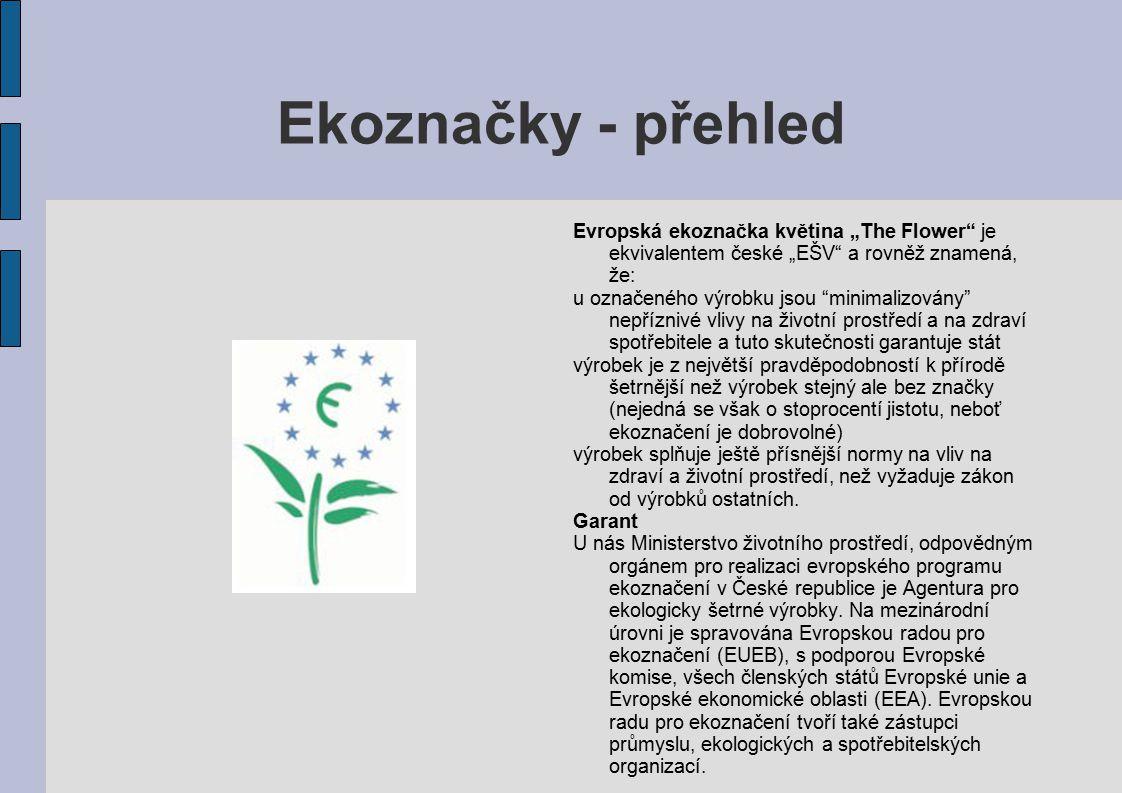 """Ekoznačky - přehled Evropská ekoznačka květina """"The Flower je ekvivalentem české """"EŠV a rovněž znamená, že:"""