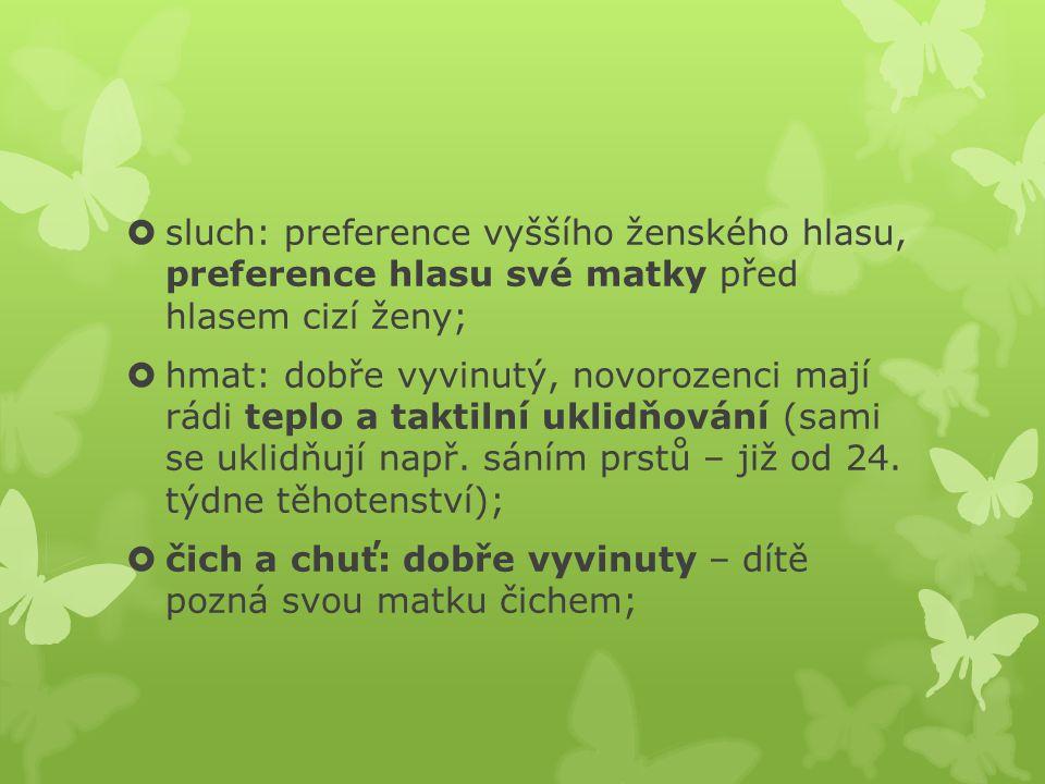 sluch: preference vyššího ženského hlasu, preference hlasu své matky před hlasem cizí ženy;