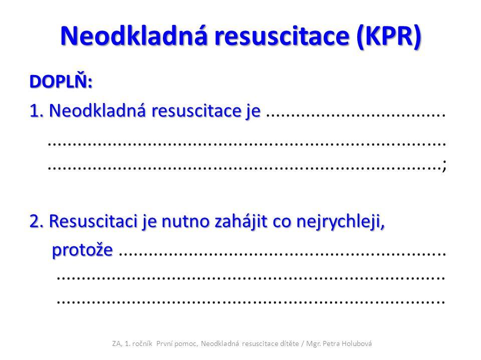 Neodkladná resuscitace (KPR)