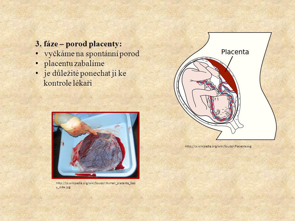 vyčkáme na spontánní porod placentu zabalíme