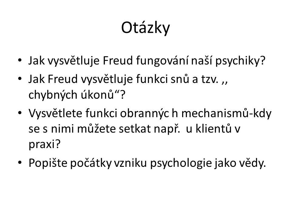 Otázky Jak vysvětluje Freud fungování naší psychiky