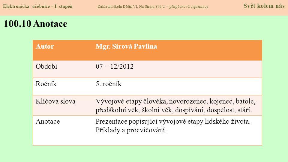 100.10 Anotace Autor Mgr. Sirová Pavlína Období 07 – 12/2012 Ročník