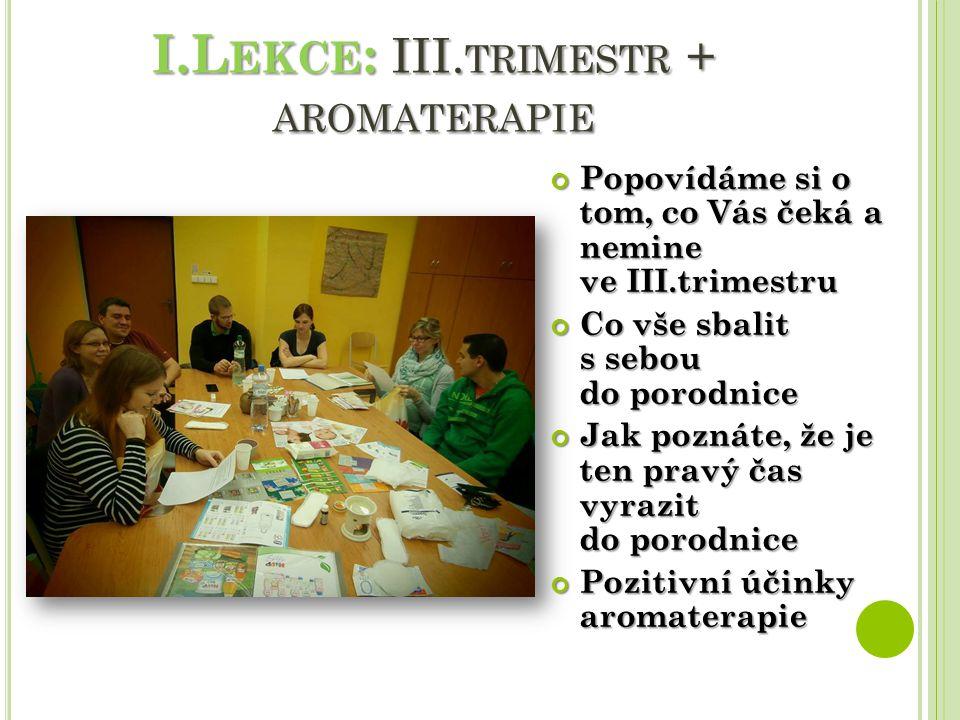I.Lekce: III.trimestr + aromaterapie