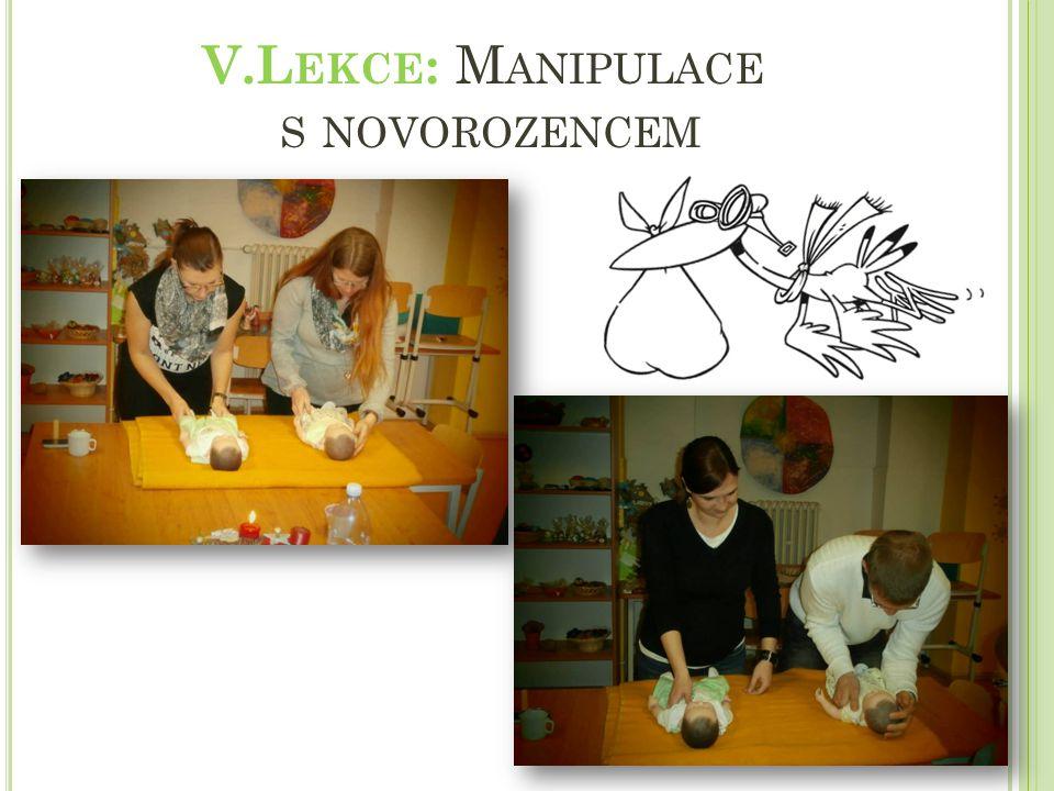 V.Lekce: Manipulace s novorozencem