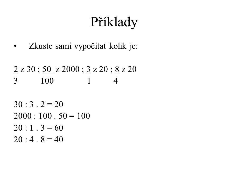 Příklady Zkuste sami vypočítat kolik je: