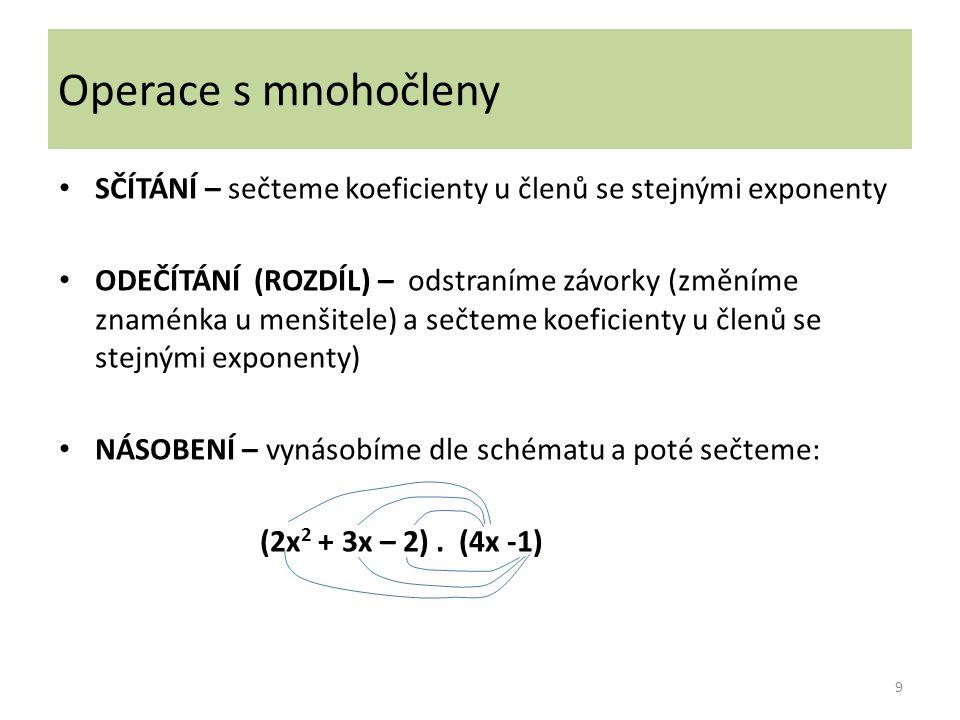 Operace s mnohočleny SČÍTÁNÍ – sečteme koeficienty u členů se stejnými exponenty.