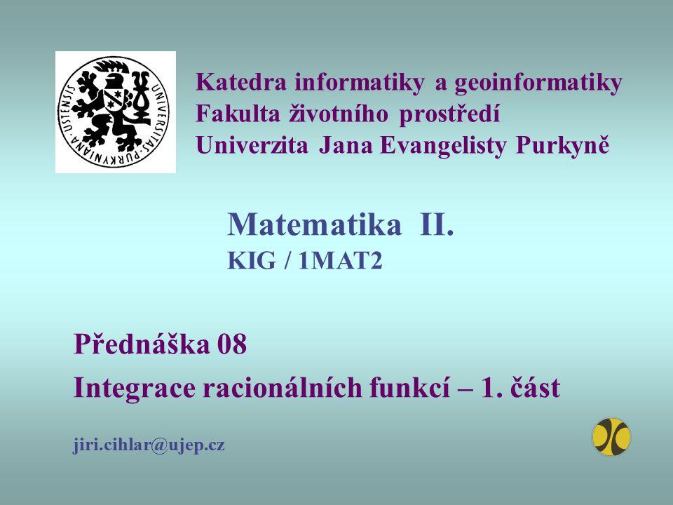 Matematika II. KIG / 1MAT2 Přednáška 08
