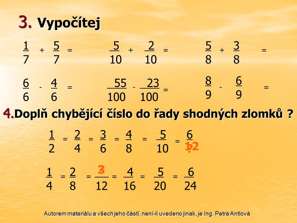 3. Vypočítej 4.Doplň chybějící číslo do řady shodných zlomků 1 7 5 7