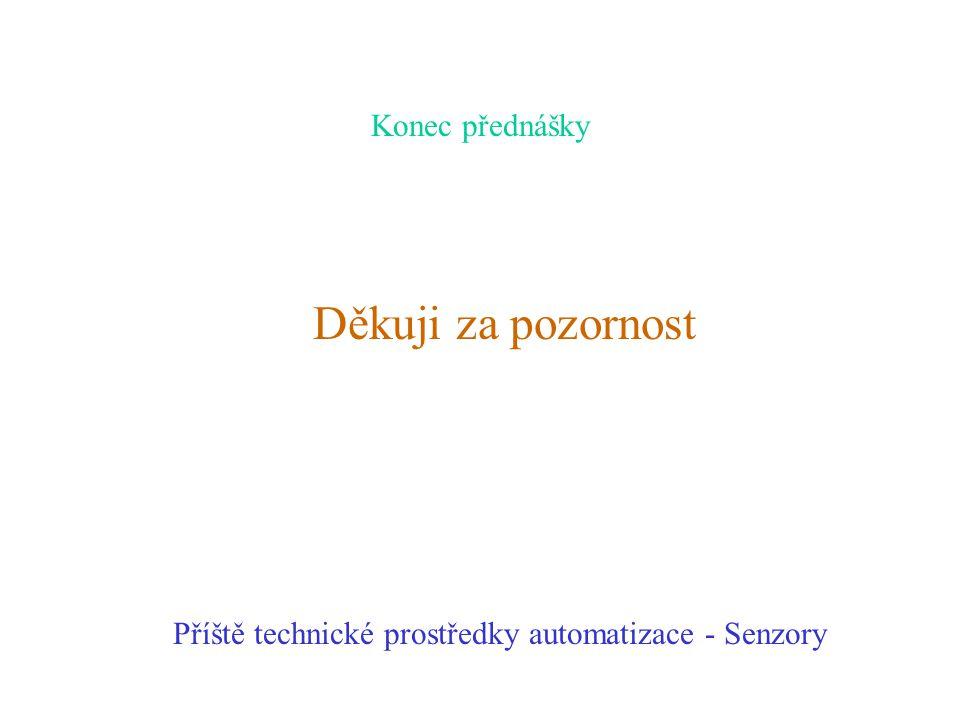 Příště technické prostředky automatizace - Senzory