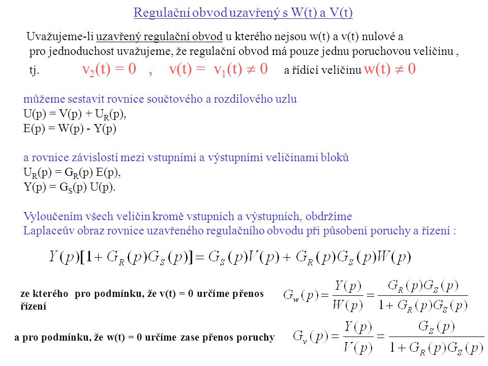 Regulační obvod uzavřený s W(t) a V(t)