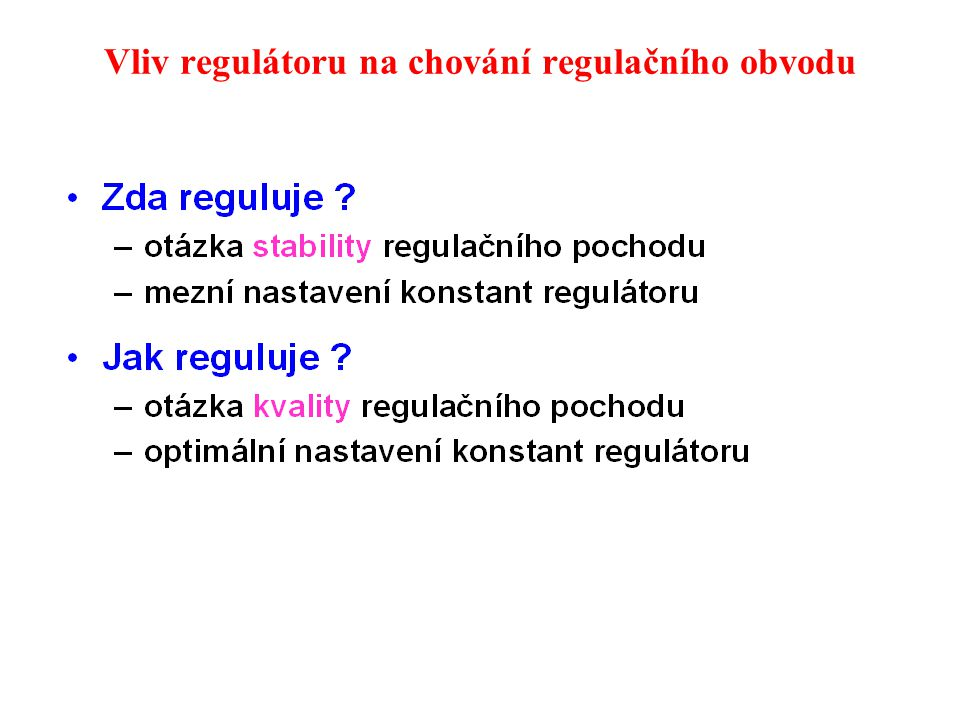 Vliv regulátoru na chování regulačního obvodu