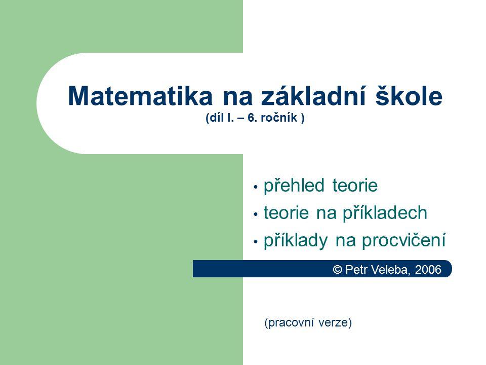 Matematika na základní škole (díl I. – 6. ročník )