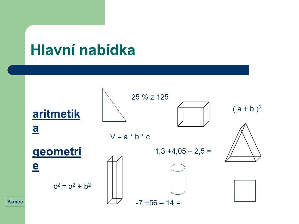 Hlavní nabídka aritmetika geometrie 25 % z 125 ( a + b )2