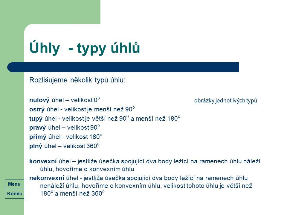 Úhly - typy úhlů Rozlišujeme několik typů úhlů: