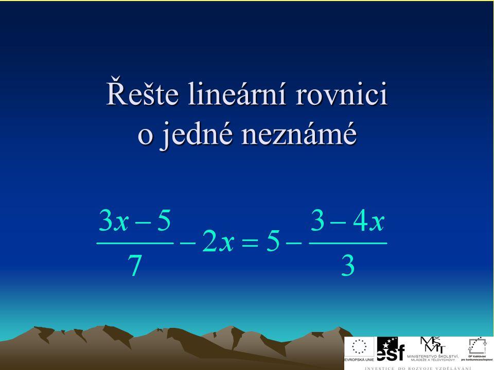 Řešte lineární rovnici o jedné neznámé
