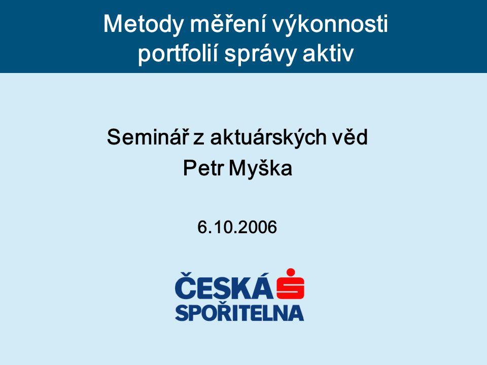 Seminář z aktuárských věd Petr Myška 6.10.2006