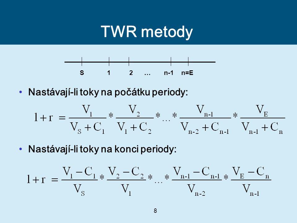 TWR metody Nastávají-li toky na počátku periody: