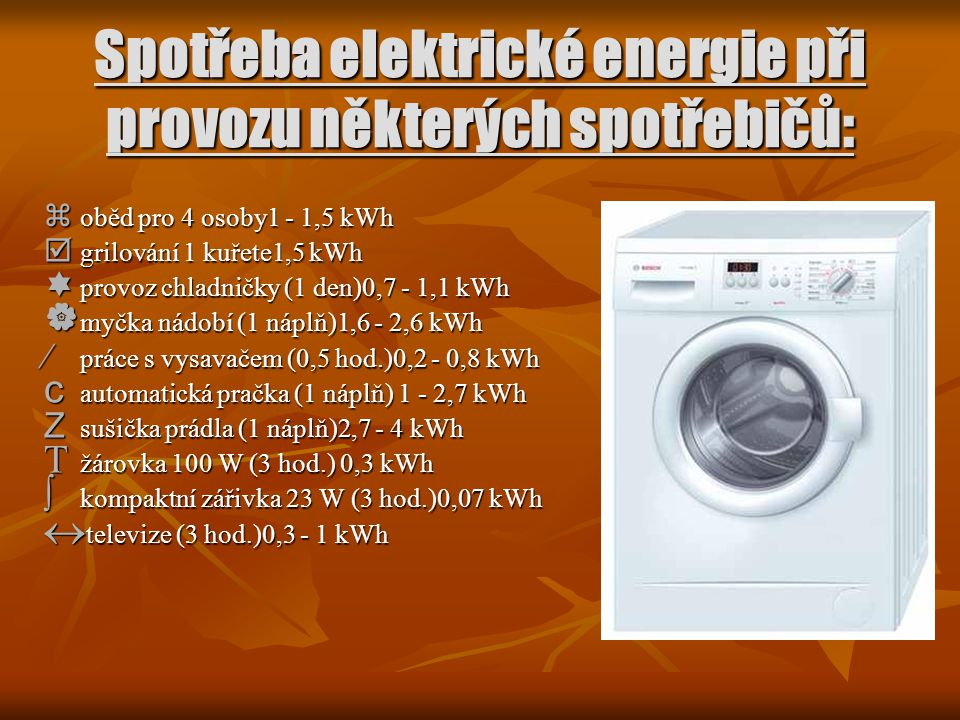 Spotřeba elektrické energie při provozu některých spotřebičů:
