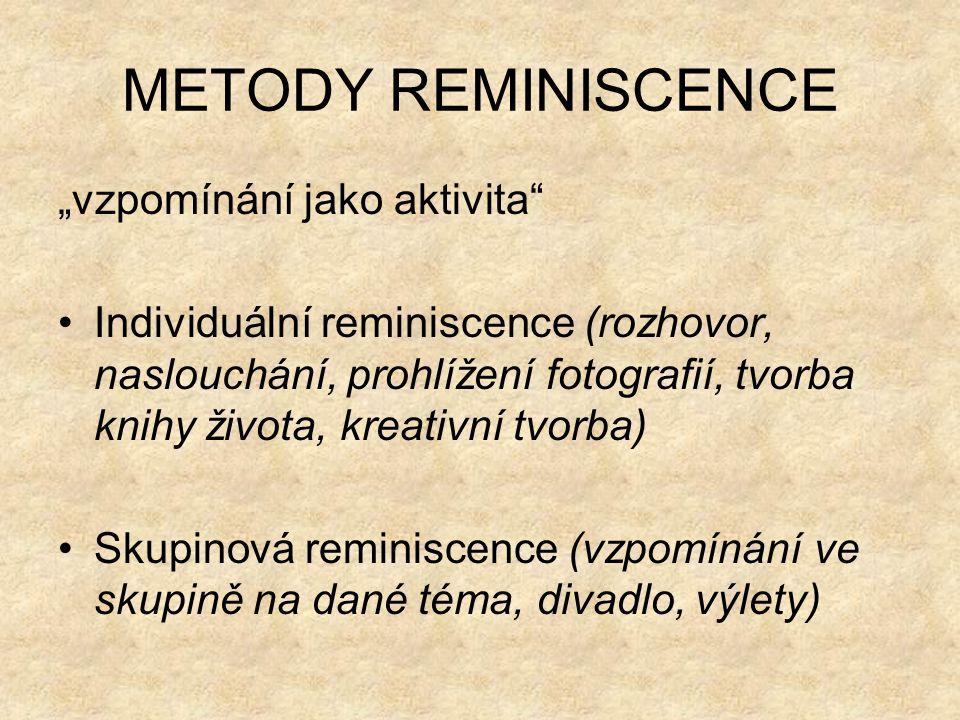 """METODY REMINISCENCE """"vzpomínání jako aktivita"""