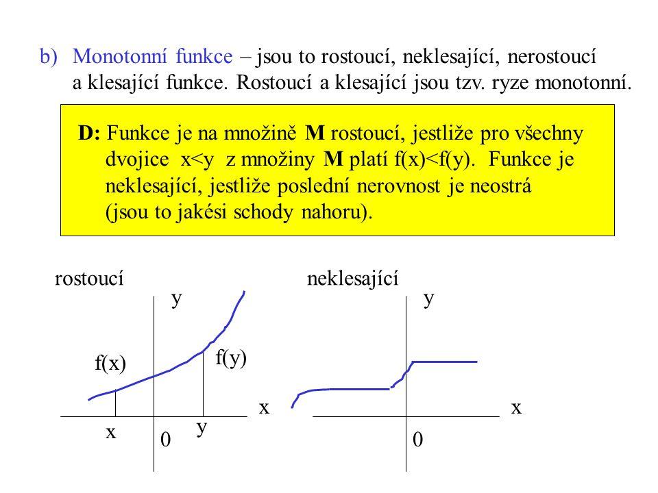 Monotonní funkce – jsou to rostoucí, neklesající, nerostoucí