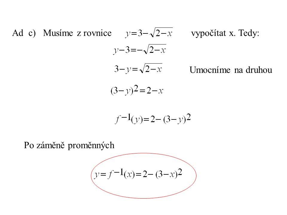 Ad c) Musíme z rovnice vypočítat x. Tedy: