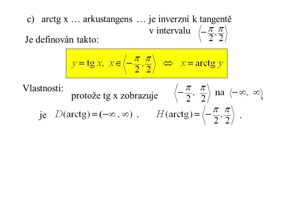 arctg x … arkustangens … je inverzní k tangentě