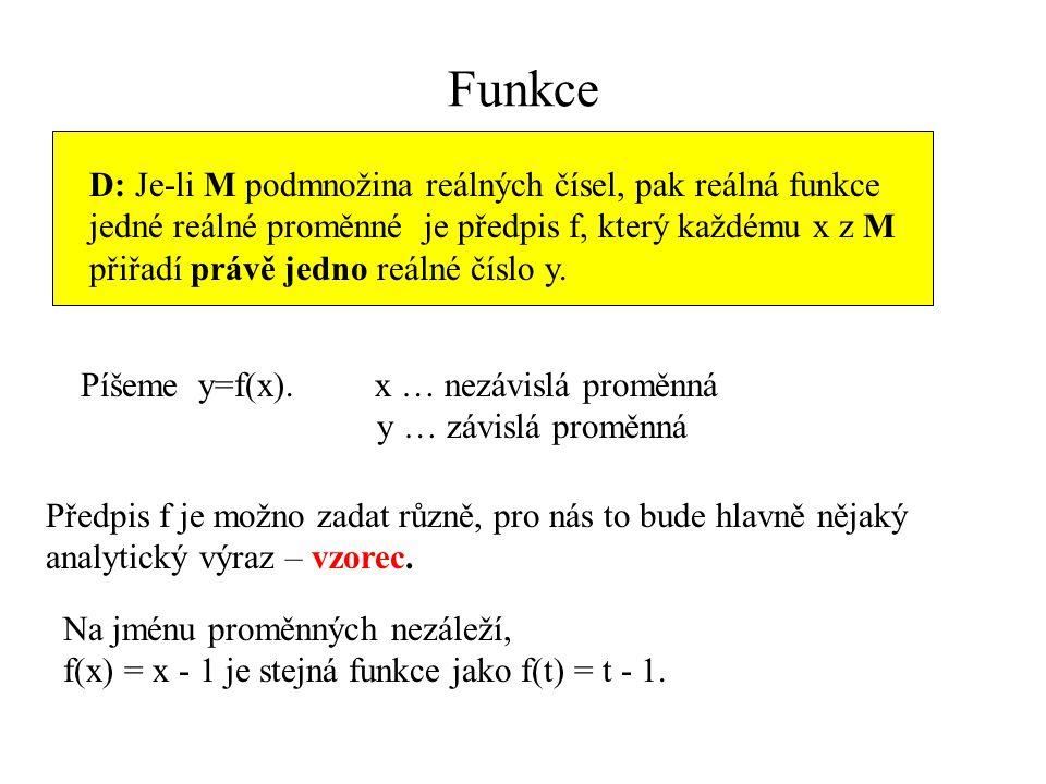 Funkce D: Je-li M podmnožina reálných čísel, pak reálná funkce