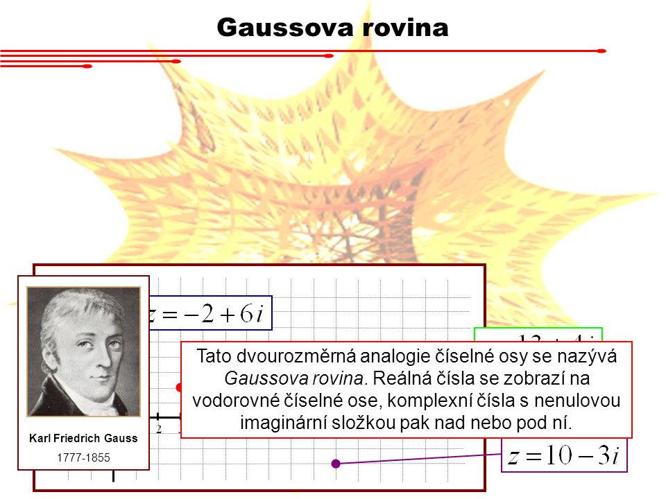 Gaussova rovina Karl Friedrich Gauss. 1777-1855.