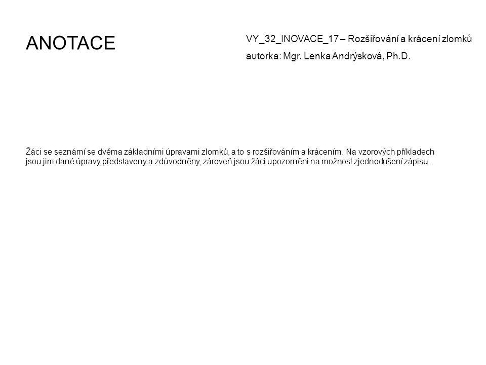 ANOTACE VY_32_INOVACE_17 – Rozšiřování a krácení zlomků