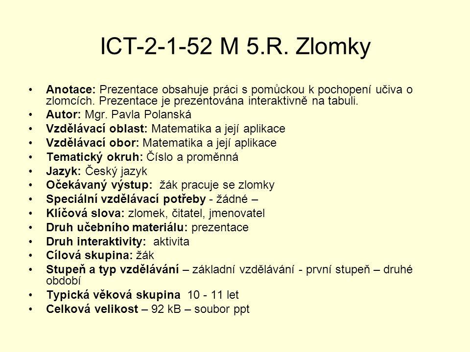 ICT-2-1-52 M 5.R. Zlomky