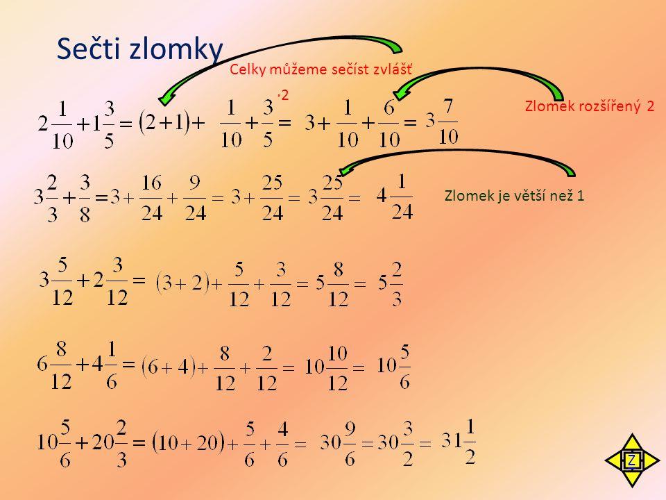 Sečti zlomky Celky můžeme sečíst zvlášť ·2 Zlomek rozšířený 2