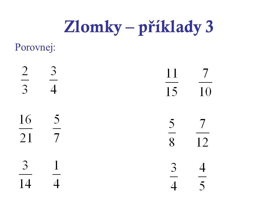 Zlomky – příklady 3 Porovnej:
