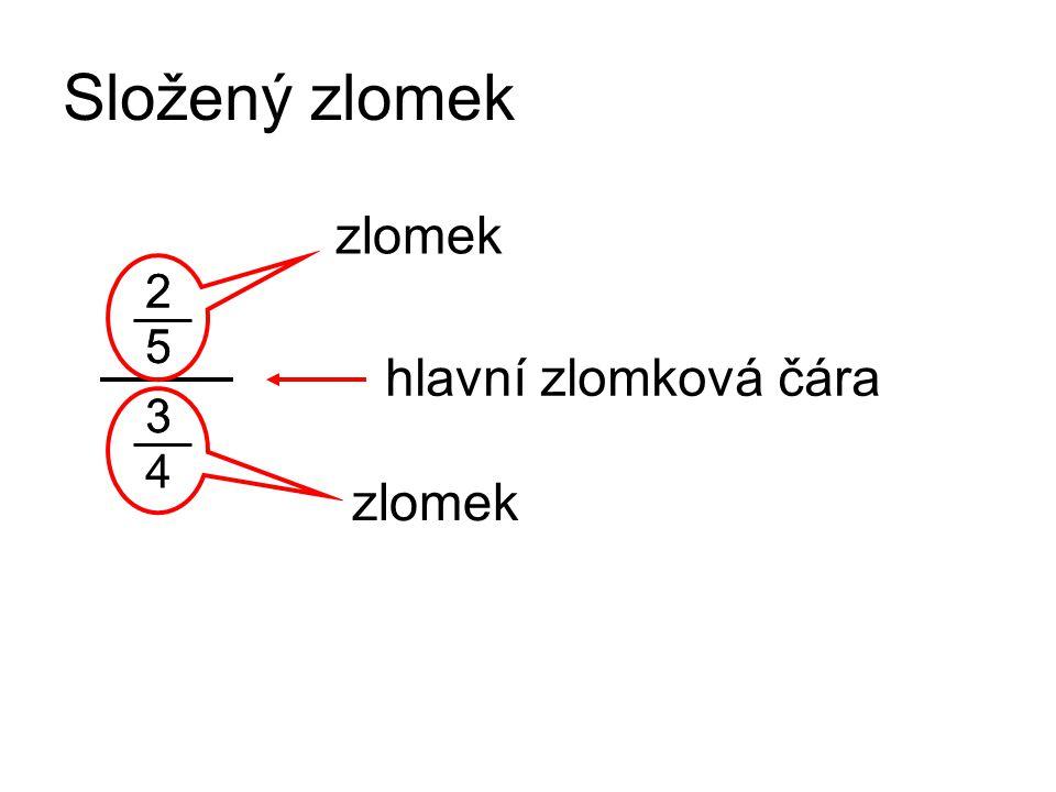 Složený zlomek zlomek 2 5 2 5 hlavní zlomková čára 3 4 3 zlomek