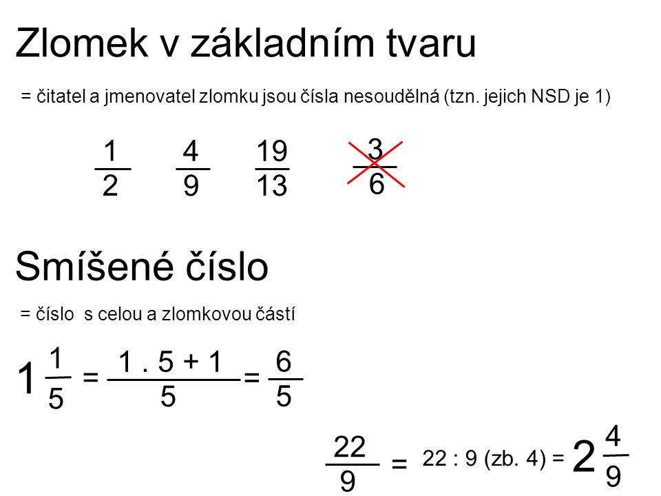 2 Zlomek v základním tvaru Smíšené číslo 1 2 4 9 19 13 3 6 1 5