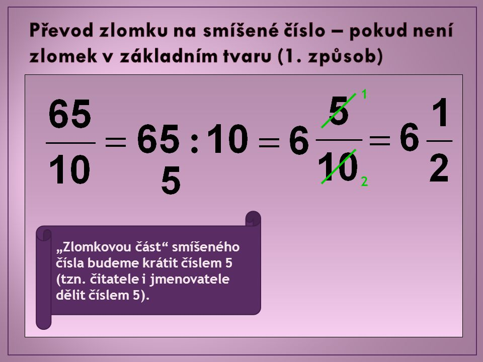 Převod zlomku na smíšené číslo – pokud není zlomek v základním tvaru (1. způsob)