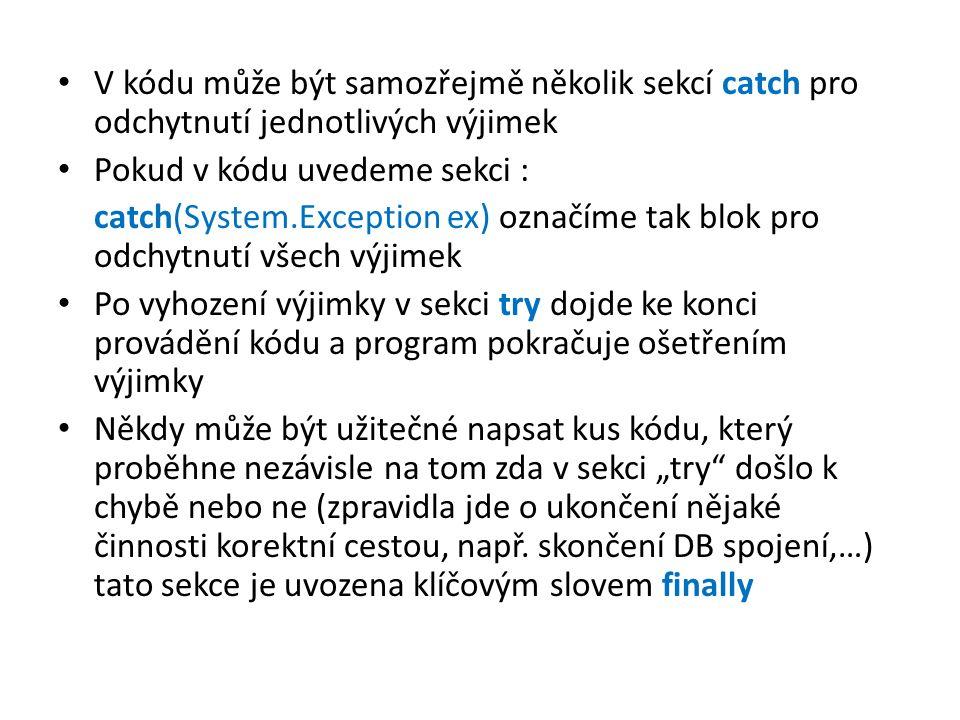 V kódu může být samozřejmě několik sekcí catch pro odchytnutí jednotlivých výjimek