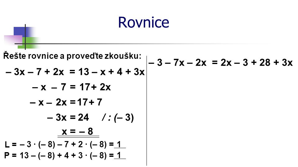 Rovnice x = – 2 – 3 – 7x – 2x = 2x – 3 + 28 + 3x