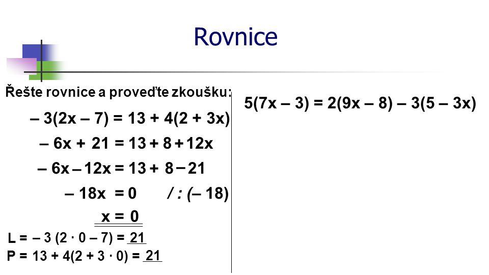 Rovnice x = – 2 5(7x – 3) = 2(9x – 8) – 3(5 – 3x)