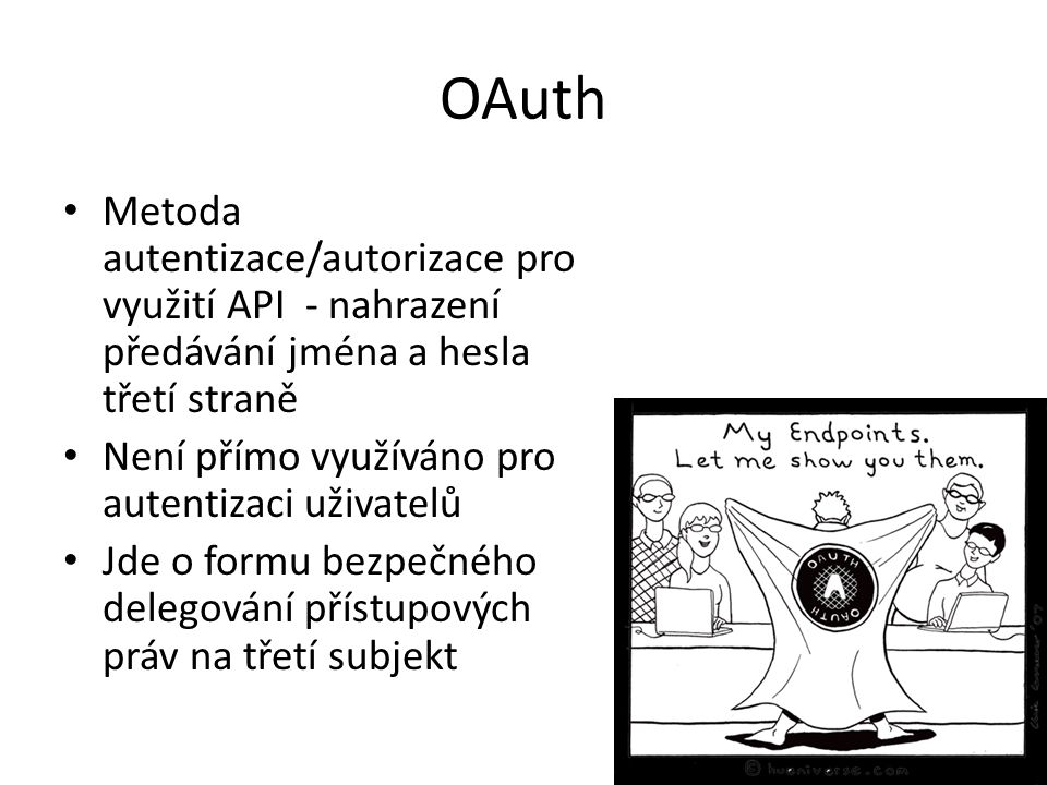OAuth Metoda autentizace/autorizace pro využití API - nahrazení předávání jména a hesla třetí straně.