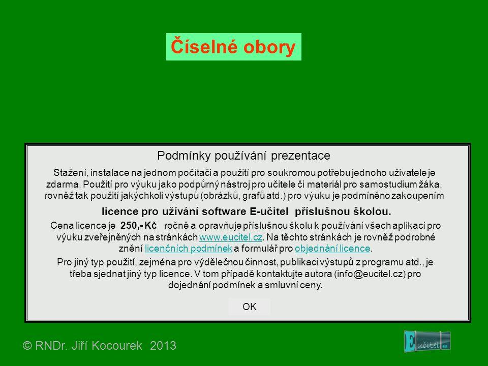 Číselné obory Podmínky používání prezentace © RNDr. Jiří Kocourek 2013