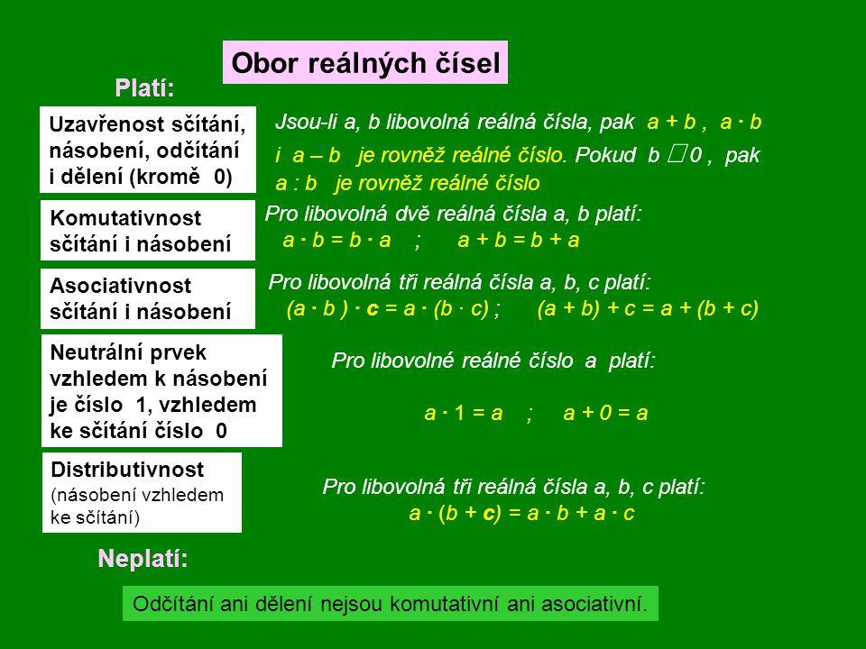 Odčítání ani dělení nejsou komutativní ani asociativní.