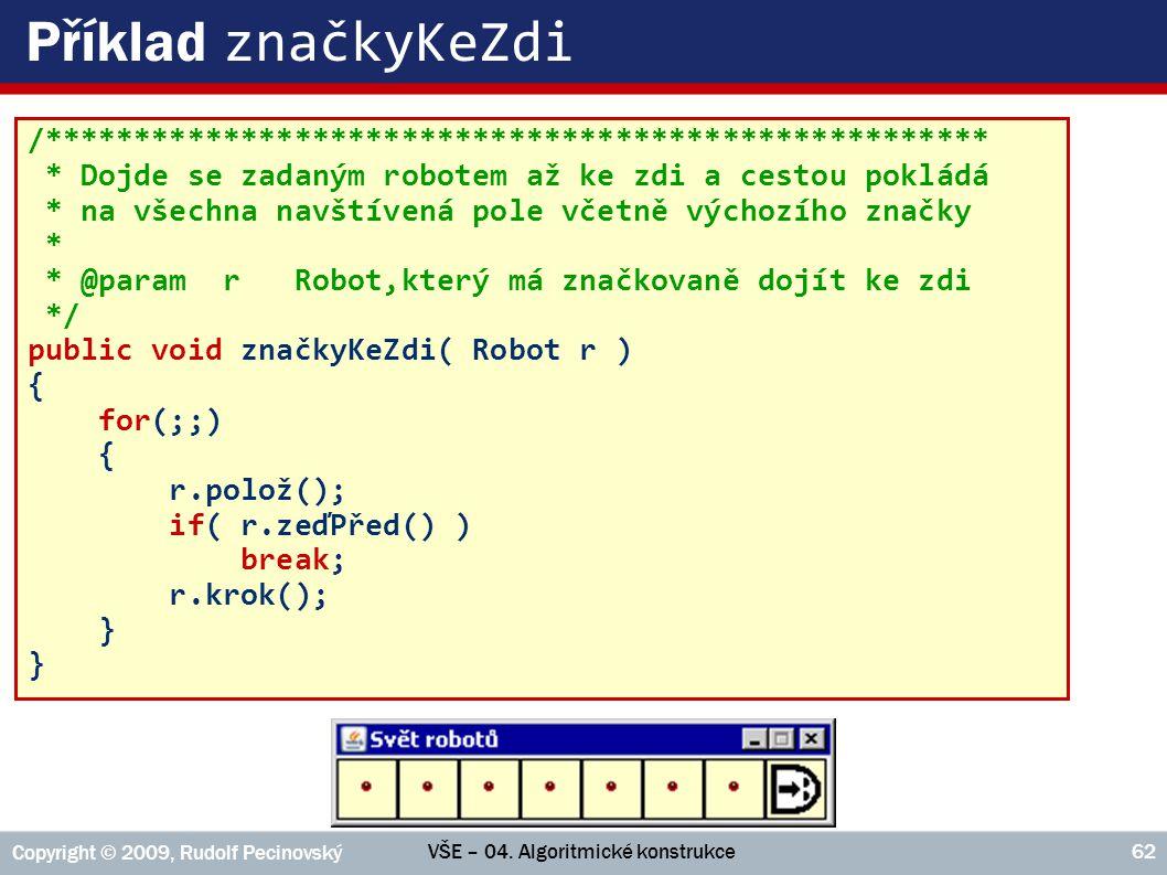 Příklad značkyKeZdi /***************************************************** * Dojde se zadaným robotem až ke zdi a cestou pokládá.