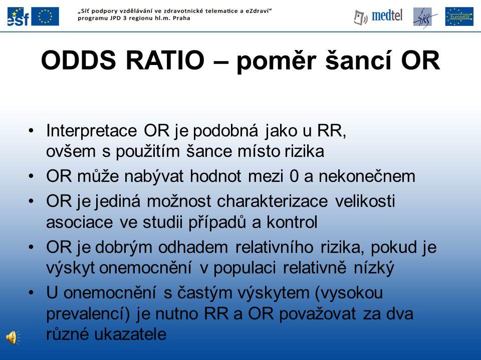 ODDS RATIO – poměr šancí OR