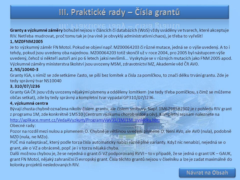 III. Praktické rady – Čísla grantů