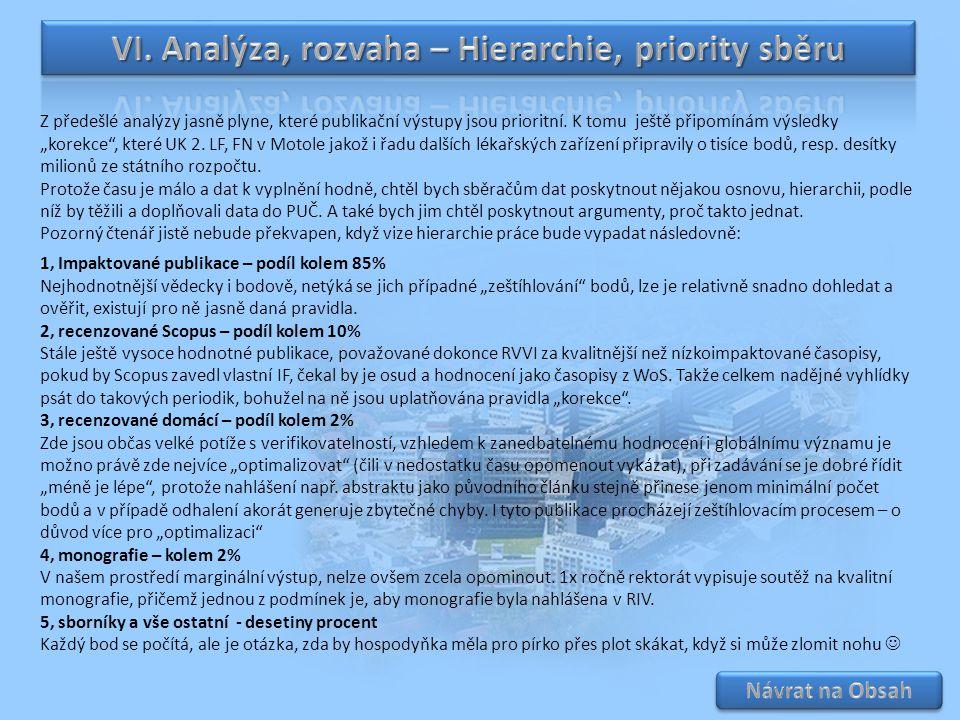VI. Analýza, rozvaha – Hierarchie, priority sběru