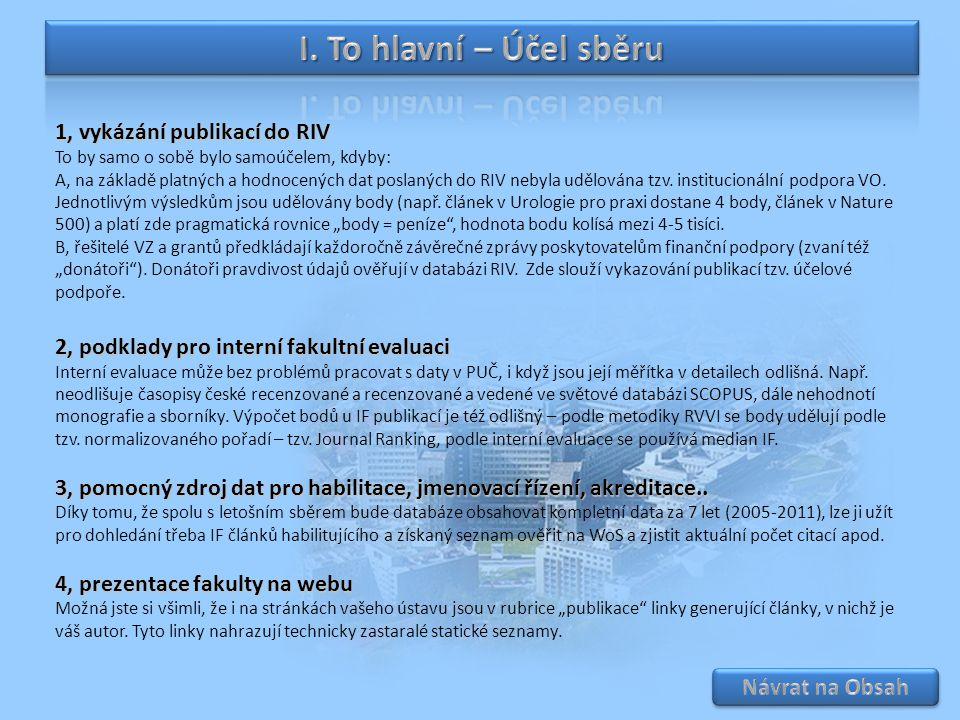 I. To hlavní – Účel sběru 1, vykázání publikací do RIV