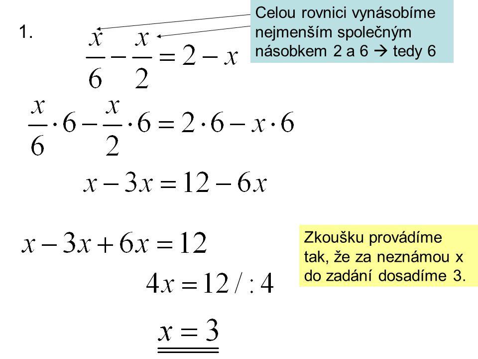 Celou rovnici vynásobíme nejmenším společným násobkem 2 a 6  tedy 6